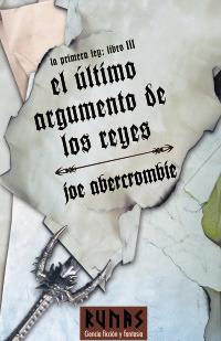 El último argumento de los reyes (La Primera Ley, #3)