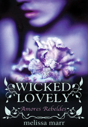 Amores Rebeldes (Wicked Lovely, #1)
