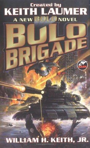 Bolo Brigade by William H. Keith Jr.