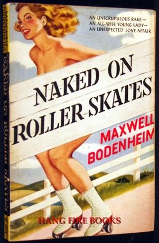 Naked on Roller Skates