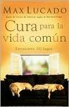 Cura para la vida comun by Max Lucado