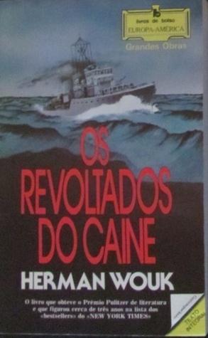 Os Revoltados do Caine by Herman Wouk