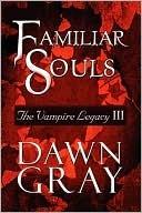 Familiar Souls by Dawn Gray