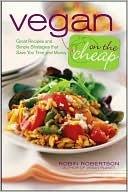 Vegan on the Cheap by Robin G. Robertson