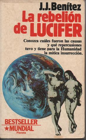 La rebelión de Lucifer by J.J. Benítez
