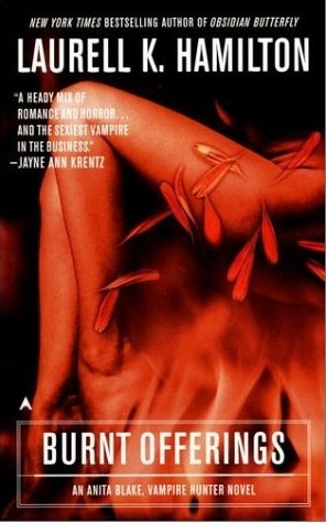 Burnt Offerings (Anita Blake, Vampire Hunter, 7)(Anita Blake, Vampire Hunter 7)