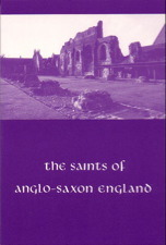 The Saints of Anglo-Saxon England: 9th to 11th Centuries