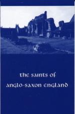 The Saints of Anglo-Saxon England, Volume 3
