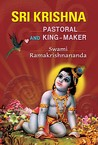 Sri Krishna: Pastoral and King-Maker