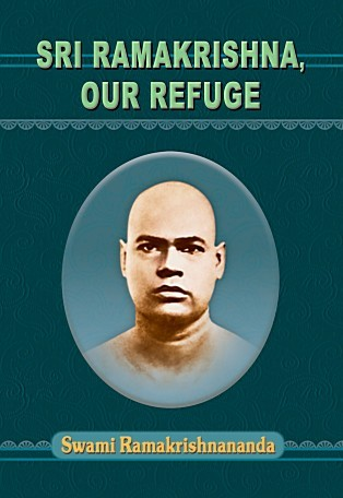 Sri Ramakrishna Our Refuge