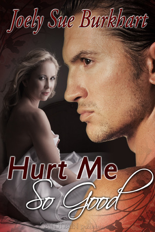 Hurt Me So Good (The Connaghers, #3)