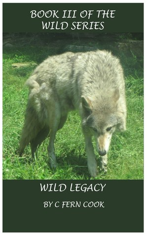 Wild Legacy by C. Fern Cook