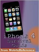 iPhone 4 Survival Guide. Concise Step-by-Step User Manual for iPhone 4