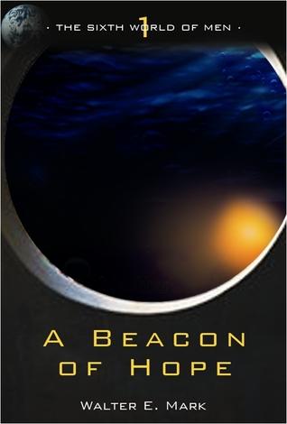 A Beacon of Hope by Walter E. Mark