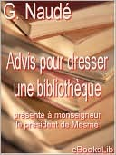 Advis Pour Dresser Une Biblioth Que: PR Sent Monseigneur Le PR Sident de Mesme