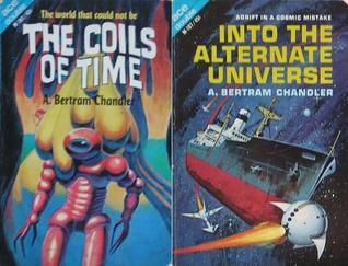 The Coils of Time / Into the Alternate Universe by A. Bertram Chandler