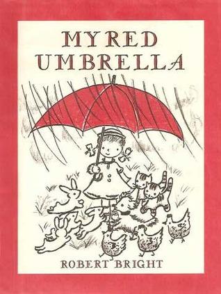 My Red Umbrella by Robert Bright