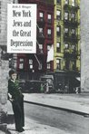 New York Jews and the Great Depression by Beth S. Wenger