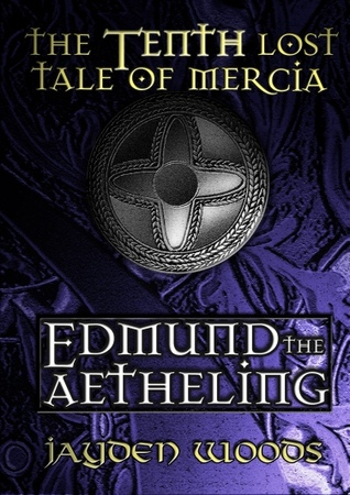 Edmund the Aetheling (Lost Tales of Mercia, #10)