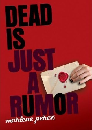 Dead Is Just A Rumor (Dead Is, #4) by Marlene Perez