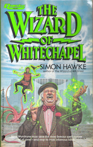 The Wizard of Whitechapel (Wizard, #2)