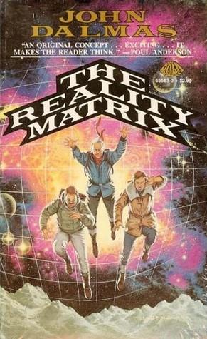 The Reality Matrix by John Dalmas