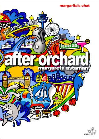 After Orchard by Margareta Astaman