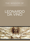 The Wisdom of Leonardo da Vinci (The Wisdom Series)