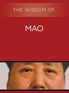 The Wisdom of Mao (The Wisdom Series)