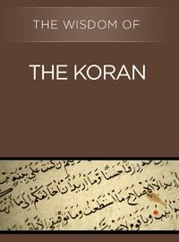 The Wisdom of the Koran (The Wisdom Series)
