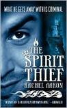 The Spirit Thief (The Legend of Eli Monpress, #1)