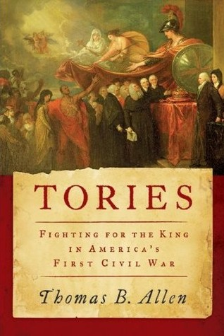 Tories: Fighting for the King in America's First Civil War