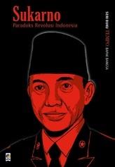 Sukarno: Paradoks Revolusi Indonesia