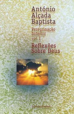 Peregrinação Interior - Reflexões Sobre Deus - Vol I
