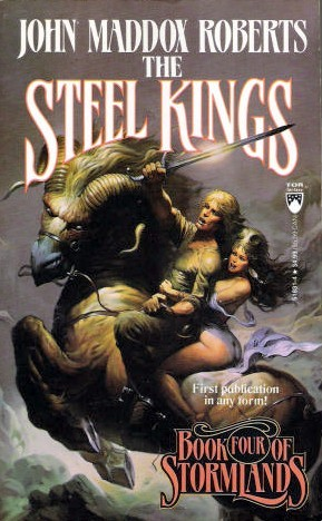 The Steel Kings by John Maddox Roberts