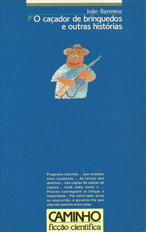 O Caçador De Brinquedos E Outras Histó...