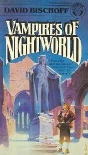Vampires of Nightworld by David Bischoff