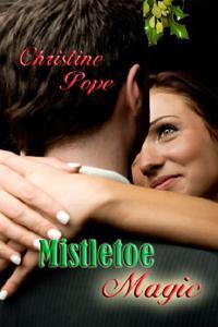 Mistletoe Magic by Christine Pope