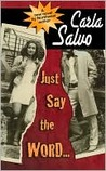Just Say the Word by Carla Salvo