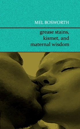 Grease Stains, Kismet, and Maternal Wisdom
