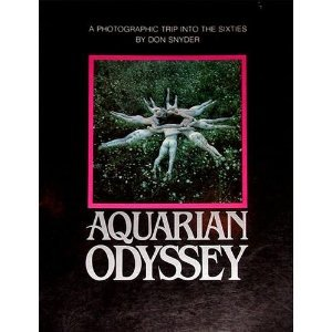Aquarian Odyssey: A Photographic Trip into the Sixties (1 Vol, Unpaged)