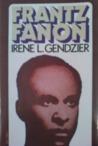 Frantz Fanon: A Critical Study