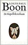 De Kapellekensbaan. Of de 1ste illegale roman van Boontje by Louis Paul Boon