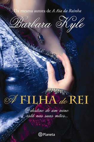 A Filha do Rei by Barbara Kyle