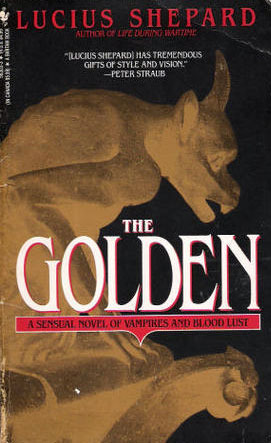 The Golden by Lucius Shepard