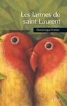 Les larmes de saint Laurent by Dominique Fortier