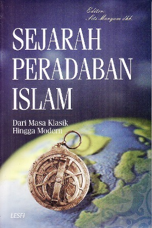 Sejarah Peradaban Islam Dari Masa Klasik Hingga Modern By Siti Maryam