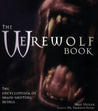 The Werewolf Book: The Encyclopedia Of Shape-Shifting Beings