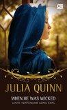 When He Was Wicked - Cinta Terpendam Sang Earl by Julia Quinn