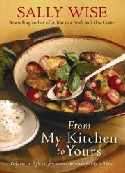 From My Kitchen To Yours: Delicious And Gluten-Free Recipes The Whole Family Will Love